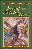 Secret of Abbott's Cave (Tweener Press Adventure Series #6)