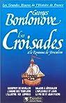 les croisades et le royaume de Jerusalem par Bordonove
