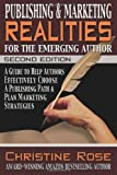Publishing and Marketing Realities for the Emerging Author, Christine Rose, 1936960966