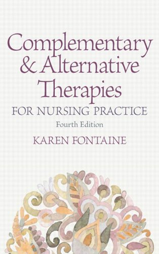 Complementary and Alternative Therapies for Nursing Practice (4th Edition) Pdf