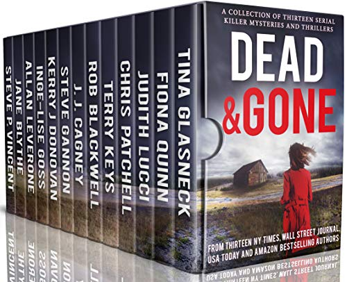 Dead and Gone: A Collection of 13 Serial Killer Mysteries and Thrillers (Sets Childrens Next Bed)