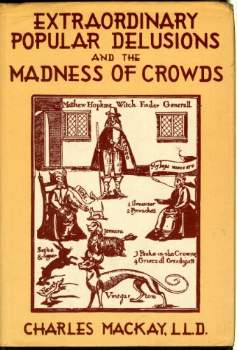 Extraordinary Popular Delusions and the Madness of Crowds by L.C. Page & Co.