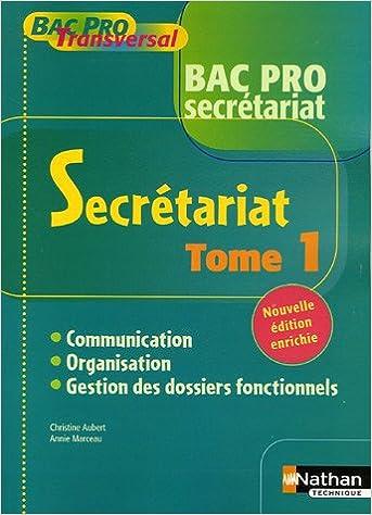 Livre gratuits en ligne Secrétariat Bac Pro : Tome 1, Communication, organisation, gestion des dossiers fonctionnels epub pdf