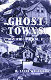 Ghost Towns of Michigan, Larry Wakefield, 1882376196