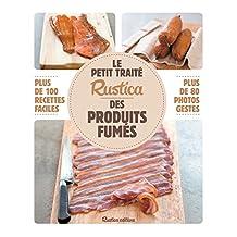 Le petit traité Rustica des produits fumés (Les petits traités) (French Edition)