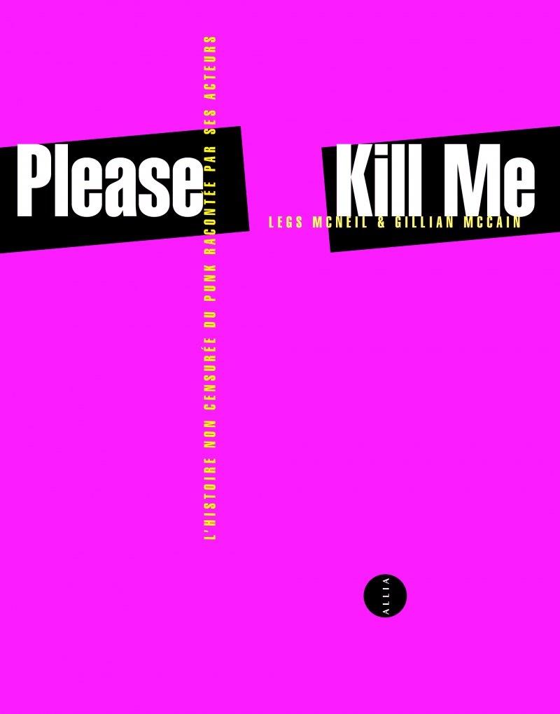 Please Kill Me - L'Histoire non censurée du punk ...