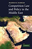 Competition Law and Policy in the Middle East, Dabbah, Maher M., 1107405319