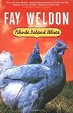 Rhode Island Blues, Fay Weldon, 080213873X
