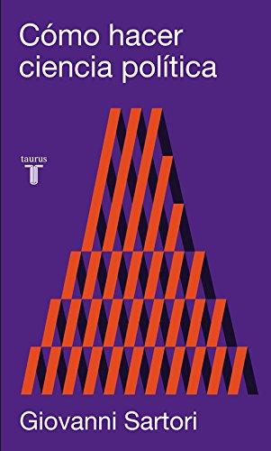 Cómo hacer ciencia política (Spanish Edition)