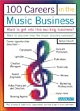 100 Careers in the Music Business, Tanja L. Crouch, 0764115774