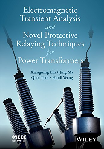 Protection Relay - Electromagnetic Transient Analysis and Novel Protective Relaying Techniques for Power Transformers (Wiley - IEEE)