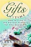Gifts Anytime, Leah Ingram, 0595801056