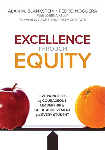Download Excellence Through Equity: Five Principles of Courageous Leadership to Guide Achievement for Every Student Pdf