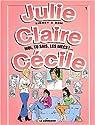 Julie, Claire, Cécile, tome 1 : Moi tu sais, les mecs!... par Bom