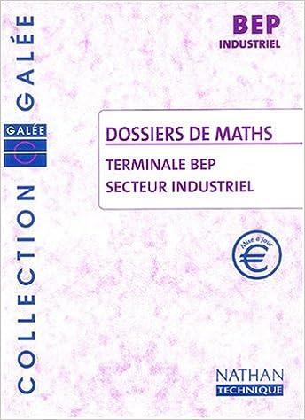 En ligne téléchargement gratuit Dossiers de Maths Tle BEP secteur industriel epub, pdf