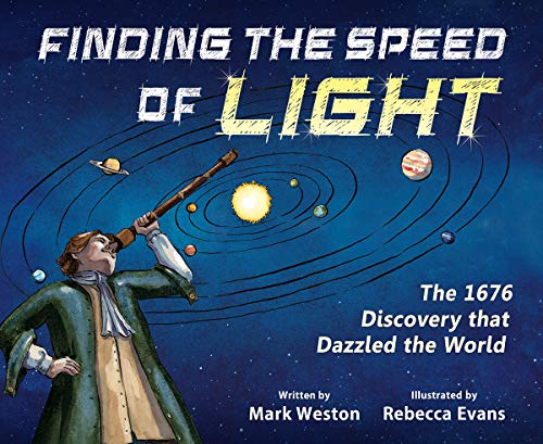 Finding the Speed of Light: The 1676 Discovery that Dazzled the World