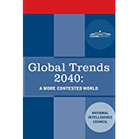 Global Trends 2040: A More Contested World