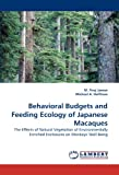 Behavioral Budgets and Feeding Ecology of Japanese Macaques, M. Firoj Jaman and Michael A.  Huffman, 3843366241