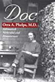 Doc: Orra Phelps, M. D. : Adirondack Naturalist and Mountaineer, Arakelian, Mary, 0925168785