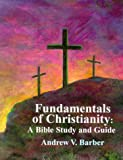 img - for Fundamentals of Christianity: A Bible Study and Guide book / textbook / text book