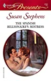 The Spanish Billionaire's Mistress, Susan Stephens, 0373125402