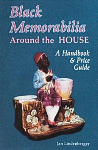 Black Memorabilia Around the House: A Handbook and Price Guide (Schiffer Book for - Black Memorabilia