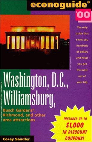 Econoguide '00 Washington, D.C., Williamsburg: Busch Gardens, Richmond, and Other Area Attractions (Econoguide: Washington Dc, Williamsburg, Busch Gardens, Richmond and Other Area Attractions)