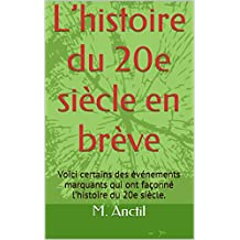 L'histoire du 20e siècle en brève: Voici certains des événements marquants qui ont façonné l'histoire du 20e siècle. (French Edition)