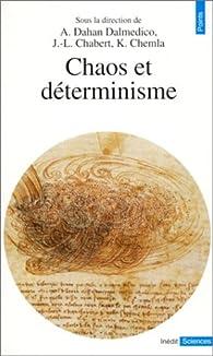 Chaos et déterminisme par Amy Dahan-Dalmédico