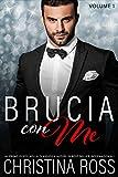 Brucia con Me (Volume 1) (Italian Edition)