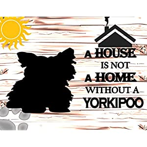 Top Shelf Novelties A House is Not A Home Without A Yorkipoo Laminated Dog Sign SP890 (Includes Bonus I Love My Dog Decal) 3