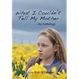 What I couldn't tell my mother: An anthology (Melaleuca Blue Anthologies Book 1)