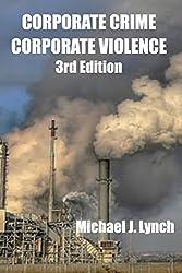 Corporate Crime, Corporate Violence