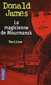 La magicienne de Mourmansk par Donald James