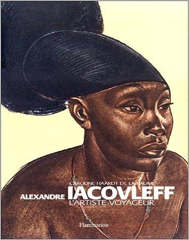 Livre Alexandre Iacovleff : L'artiste voyageur epub pdf