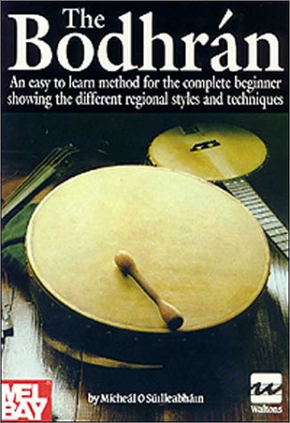 - The Bodhran: An Easy to Learn Method for the Complete Beginner Showing the Different Regional Styles and Techniques