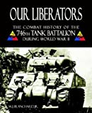 img - for Our Liberators: The Combat History of the 746th Tank Battalion during World War II book / textbook / text book