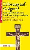 Erlösung auf Golgota?: Der Opfertod Jesu im Streit der Interpretationen (German Edition)