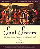 Soul Sisters: The Five Sacred Qualities of a
