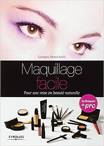 Maquillage facile : pour une mise en beauté naturelle