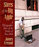 """Slices of the Big Apple A Photographic Tour of the Streets of New York"" av James C. Freund"