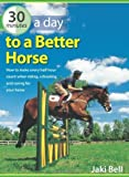 img - for 30 Minutes a Day to a Better Horse by Jaki Bell (2006-10-05) book / textbook / text book