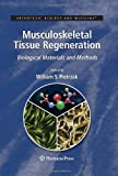 Musculoskeletal Tissue Regeneration : Biological Materials and Methods, , 1588299090