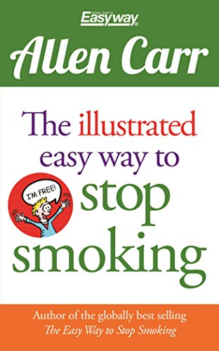 The Illustrated Easy Way to Stop Smoking (Allen Carr's Easyway) (Best Method To Stop Smoking)