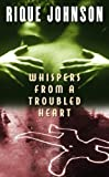 Whispers from a Troubled Heart, Rique Johnson, 1593091397