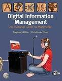 Digital Information Management, Stephen J. Ethier and Christine A. Ethier, 0131997734