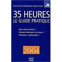 35 HEURES : LE GUIDE PRATIQUE 2004