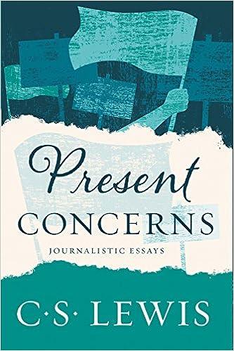 Amazon present concerns journalistic essays c s lewis essays