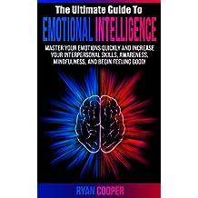 Emotional Intelligence: - Interpersonal Skills, How To Meditate, Awareness, Mindfulness, Confidence, Leadership, Self Esteem! (Communication Skills, Leadership, ... Feeling Good, Interpersonal, Meditation)