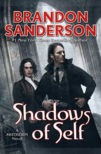 Shadows of Self: A Mistborn Novel by [Sanderson, Brandon]